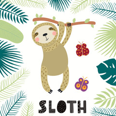 Hand drawn vector illustration of a cute sloth among tropical plants leaves, with text. Isolated objects on white background. Scandinavian style flat design. Concept for children print.