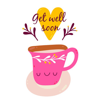 Get well soon - vector illustration. Cute background with Cup of tea and a Heart. Greeting card design.