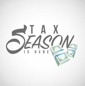 Tax season is here text sign illustration design graphic