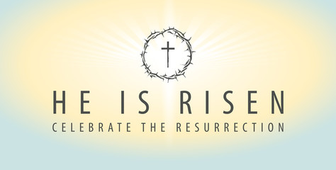 Vector Easter banner with words He is risen, Celebrate the resurrection, with a shining cross and crown of thorns on the background of sky at sunrise