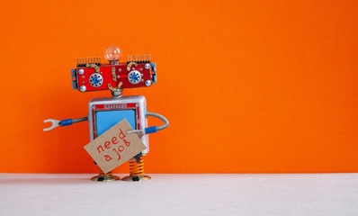 Job search concept. Robot wants to get a job. Funny unemployed robotic character with a cardboard sign and handwritten text Job wanted. Orange background, copy space