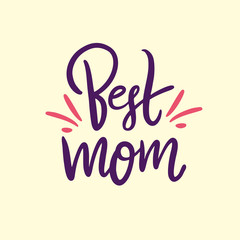 Best Mom hand drawn vector lettering quote. Happy Mother day sticker. Isolated on yellow background.