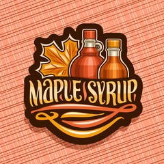 Vector logo for Maple Syrup, black decorative tag with 2 different bottles with sweet syrup and maple leaf, original brush lettering for words maple syrup, canadian vegan dessert for breakfast.