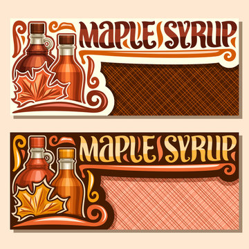 Vector banners for Maple Syrup with copy space, brochure with 2 different bottles with sweet syrup and maple leaf, original brush lettering for words maple syrup, canadian vegan dessert for breakfast