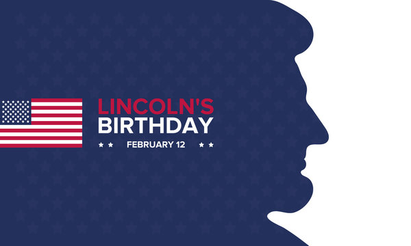 Abraham Lincoln's Birthday. National holiday in the United States. Celebrating the birthday of one of the most popular presidents of America. Poster, banner and background