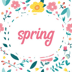 Spring phrase. Trendy floral pattern as background. Vector Illustration.