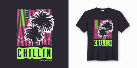 Chillin. Stylish colorful t-shirt design, poster, print with palm trees.