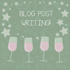Handwriting text writing Blog Post Writing. Concept meaning demonstratingal online diary or say journal share their thoughts Filled Cocktail Wine Glasses with Scattered Stars as Confetti Stemware