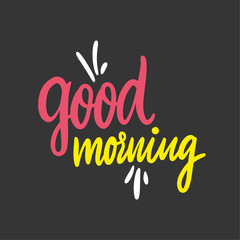 Good Morning hand drawn vector lettering. Isolated on black background.