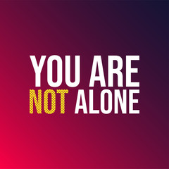 you are not alone. successful quote with modern background vector