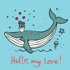 Vector illustration card with cute cartoon little Valentine whale in love and hand drawn greeting text Hello, my love
