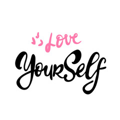 Love Yourself. Hand drawn expressive phrase. Modern brush pen lettering. Can be used for print bags, textile, home decor, posters, cards and for web banners, advertisement