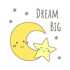 Dream big. Greeting card with moon and star. Vector illustration.