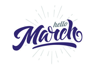 Hello March vector calligraphy. Hand lettering on isolated white background. Holiday typography for banners, labels, badges, postcard, cards, prints, posters, sale, web, invitation, t-shirt.