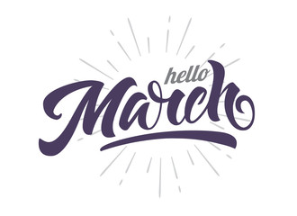 Hello March calligraphy. Hand lettering on isolated white background. Holiday typography for banners, labels, badges, postcard, cards, prints, posters, sale, web, invitation, t-shirt.
