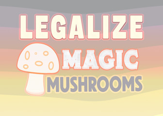 Legalize Magic Mushrooms design concept with mushroom and colorful gradient