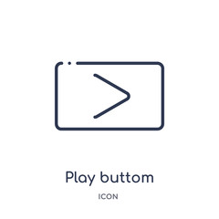 play buttom icon from multimedia outline collection. Thin line play buttom icon isolated on white background.