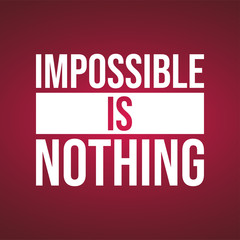 Impossible is nothing. successful quote with modern background vector