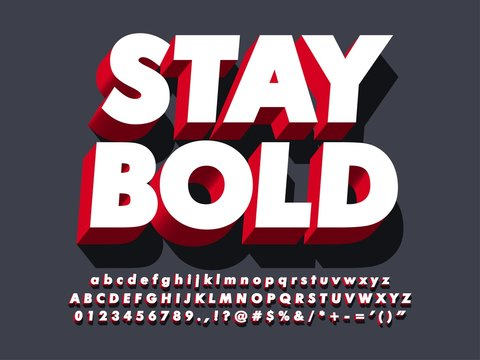 """stay bold"" strong 3d red typeface font effect, modern type with shadow for brand logotype  compatible with illustrator 10"