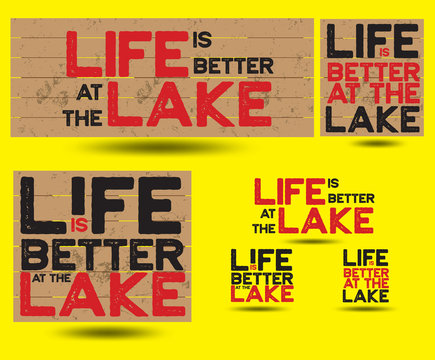 Life is better at the Lake Typography Design Concept, Vector EPS 10.