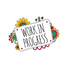 Work in Progress Sign with Flowers Doodle Vector on a white background