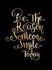 Quote Be the reason someone smiles today. Vector illustration - Vector