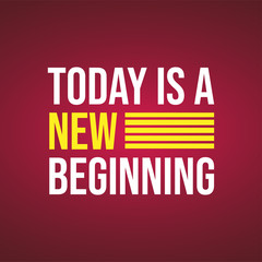 today is a new beginning. Life quote with modern background vector