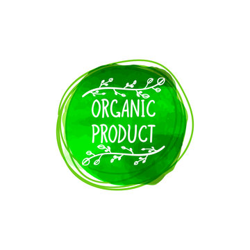 Vector Organic Product Sign, Watercolor Green Spot and Hand Drawn Branches and Handwritten Inscription.