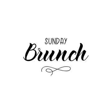 Sunday brunch. lettering. motivational quote. Modern brush calligraphy.