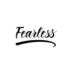 Fearless. lettering. motivational quote. Modern brush calligraphy.