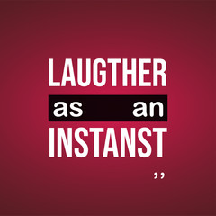 Laughter is an instanst. Life quote with modern background vector
