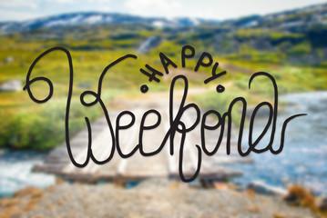 Bridge In Norway Mountains, Calligraphy Happy Weekend