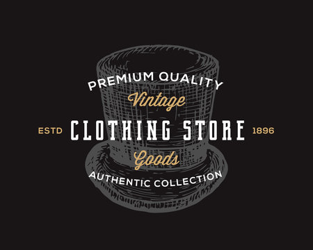 Clothing Store. Retro Typography Abstract Vector Sign, Symbol or Logo Template. Hand Drawn Vintage Cylinder Hat Emblem. Black Background