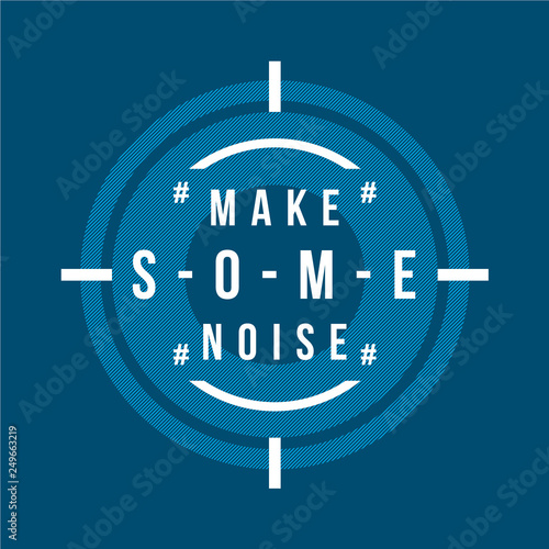 a82f4648 make some noise graphic typography design t shirt vector for ready print  and other use