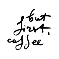 Creative original ink script for hipsters, girls, t shir, wallpaper fashion clothes. Doodle original calligraphic text about cofee.