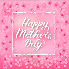 Happy Mother's Day calligraphy lettering on soft pink background with spring flowers. Mothers day typography poster. Easy to edit vector template for party invitations, greeting cards, tags, flyers