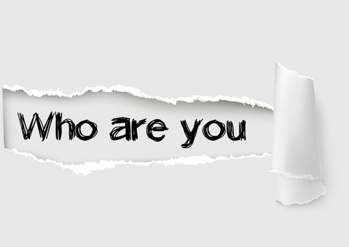Who are you question written under the curled piece of White torn paper