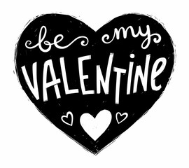 Black grunge heart shape with white hand drawn lettering Be My Valentine inside. Vector Valentines Day greeting card element