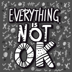 Everything is not ok handwritten lettering.