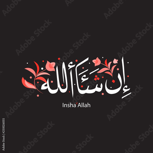 If Allah will (insha Allah) is Arabic calligraphy