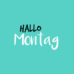 Hello Monday in German or Hallo Montag auf Deutsch, Blue or Blau