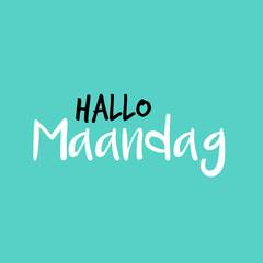 Hello Monday in Dutch or Hallo Maandag in het Nederlands, Blue or blauw