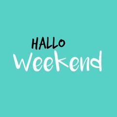 Hello Weekend in Dutch or Hallo Weekend in het Nederlands, Blue or blauw
