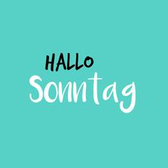 Hello Sunday in German or Hallo Sonntag auf Deutsch, Blue or Blau
