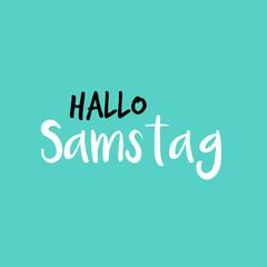 Hello Saturday in German or Hallo Samstag auf Deutsch, Blue or Blau