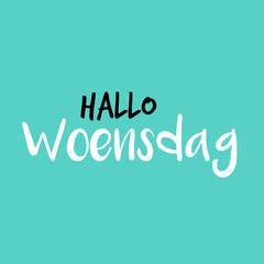 Hello Wednesday in Dutch or Hallo Woensdag in het Nederlands, Blue or blauw