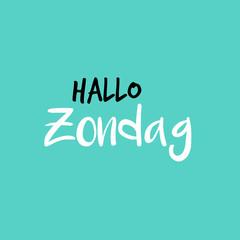 Hello Sunday in Dutch or Hallo Zondag in het Nederlands, Blue or blauw