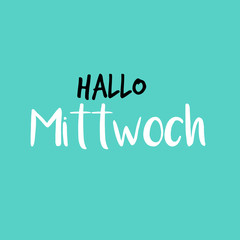 Hello Wednesday in German or Hallo Mittwoch auf Deutsch, Blue or Blau