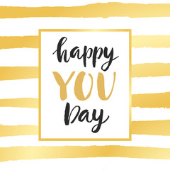 Happy You Day modern calligraphy. Elegant typography poster