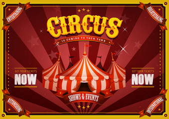 Vintage Circus Poster With Big Top/ Illustration of retro and vintage circus poster background, with marquee, big top, elegant titles and grunge texture for arts festival events and entertainment back